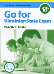 ДПА 2016: Practice tests Level B2 Англійська мова 11 клас (Go for Ukrainian State Exam)